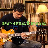 Registros: Tá  em Casa de Davi Moraes