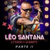 Levada Do Gigante (Ao Vivo / Pt. 2) de Léo Santana