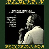 At The Sportpalast, Berlin (HD Remastered) von Johnny Hodges