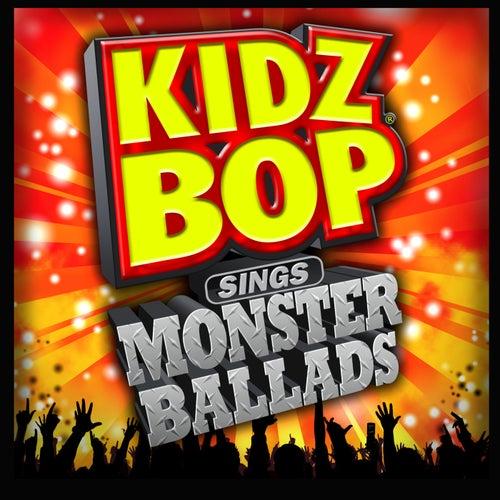 KIDZ BOP Sings Monster Ballads by KIDZ BOP Kids