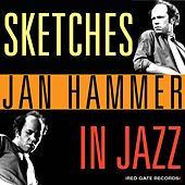 Sketches in Jazz von Jan Hammer