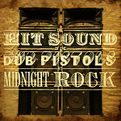 The Hit Sound Of The Dub Pistols At Midnight Rock by Various Artists