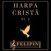 Harpa Cristã parte 2 by Felipin