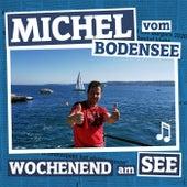 Wochenend am See de Michel vom Bodensee