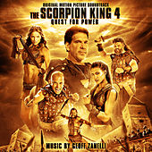 The Scorpion King 4: Quest for Power (Original Motion Picture Soundtrack) by Geoff Zanelli