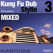 Kung Fu Dub Stylin Vol 3 Mixed by Jeff Bennett by Jeff Bennett