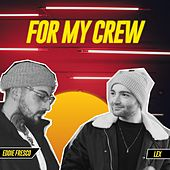 For My Crew by Lex
