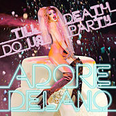 Till Death Do Us Party by Adore Delano