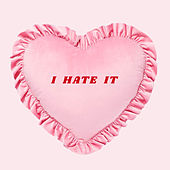 I Hate It by Bloods