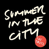 Summer In the City by The Snuts