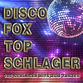Discofox Top Schlager (100 Schlager Hits zum Tanzen) van Various Artists