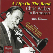 A Life on the Road - Chris Barber in Retrospect by Chris Barber