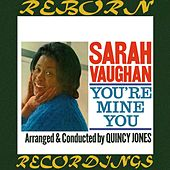 You're Mine You (Expanded, HD Remastered) de Sarah Vaughan