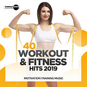 40 Workout & Fitness Hits 2019: Motivation Training Music di Various Artists