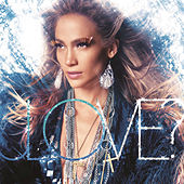 LOVE? (Deluxe Edition) de Jennifer Lopez