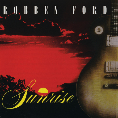 Sunrise by Robben Ford