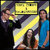 Mikey Pauker & The JoyMachine by Mikey Pauker