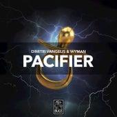 Pacifier by Dimitri Vangelis & Wyman