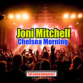 Chelsea Morning (Live) by Joni Mitchell