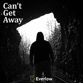 Can't Get Away by Everlow