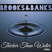 Thicker Than Water by Brooks