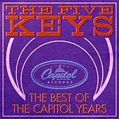Best Of The Capitol Years by The Five Keys