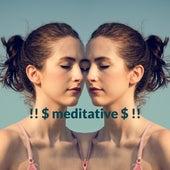 !! $ meditative $ !! de Relaxation And Meditation