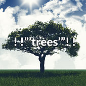 """! !""""'trees'""""! ! by Sounds Of Nature"""