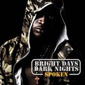Bright Days Dark Knights by Spoken