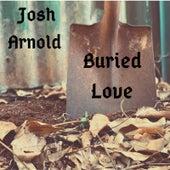 Buried Love de Josh Arnold