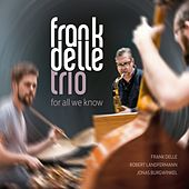For All We Know von Frank Delle Trio