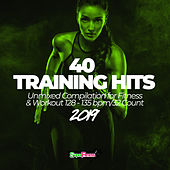 40 Training Hits 2019: Unmixed Compilation for Fitness & Workout 128 - 135 bpm/32 Count de Various Artists