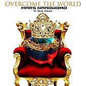 Overcome the World (feat. Holy Ghost) by Mars Naadwomo