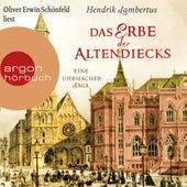 Das Erbe der Altendiecks - Eine Uhrmacher-Saga (Ungekürzte Lesung) von Hendrik Lambertus