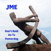 Don't Hold On To Yesterday von JME