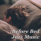 Before Bed Jazz Music by Various Artists