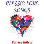Classic Love Songs de Various Artists