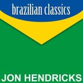 Brazilian Classics de Jon Hendricks