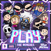 PLAY (The Remixes) by Tokyo Machine