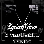 A Thousand Times by LyricalGenes