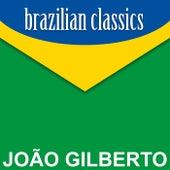 Brazilian Classics by João Gilberto