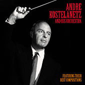 Their Best Compositions (Remastered) di Andre Kostelanetz