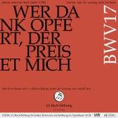Bachkantate, BWV 17 - Wer Dank opfert, der preiset mich von Chor der J. S. Bach-Stiftung