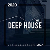This Is Deep House, Vol. 1 di Various Artists