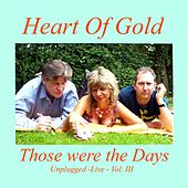 Those Were the Days, Vol. III by Heart Of Gold