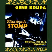 Wire Brush Stomp, Original Recordings 1935-1940  (HD Remastered) de Gene Krupa
