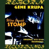Wire Brush Stomp, Original Recordings 1935-1940  (HD Remastered) von Gene Krupa