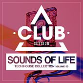Sounds of Life - Tech:House Collection, Vol. 50 by Various Artists