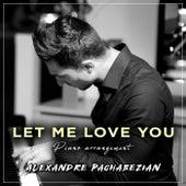 Let Me Love You (Piano Arrangement) de Alexandre Pachabezian