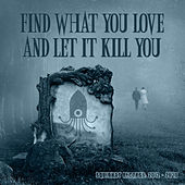 Find What You Love And Let It Kill You - Squidhat Records 2012 - 2020 von Various Artists